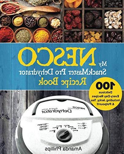 nesco snackmaster pro dehydrator recipe book 100 delicious e