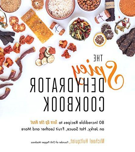 spicy dehydrator cookbook incredible recipes turn heat jerky