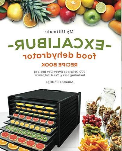ultimate excalibur food dehydrator recipe book 100 delicious